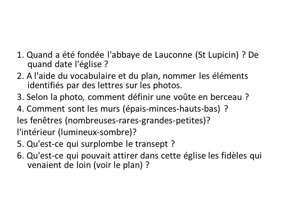 1. Quand a été fondée l'abbaye de Lauconne (St Lupicin) ? De quand date l'église ? 2. A l'aide du vocabulaire et du plan, nommer les éléments identifi