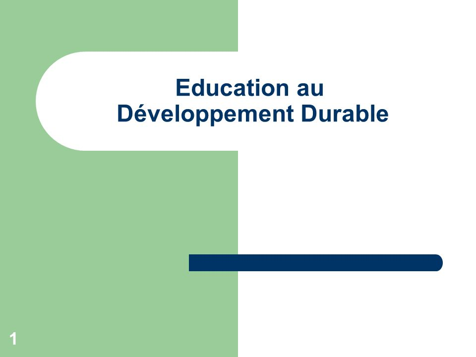 1 Education au Développement Durable