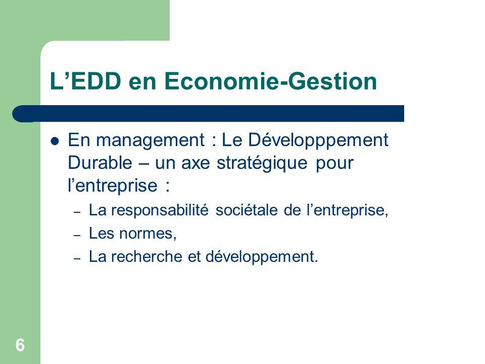 6 LEDD en Economie-Gestion En management : Le Développpement Durable – un axe stratégique pour lentreprise : – La responsabilité sociétale de lentrepr