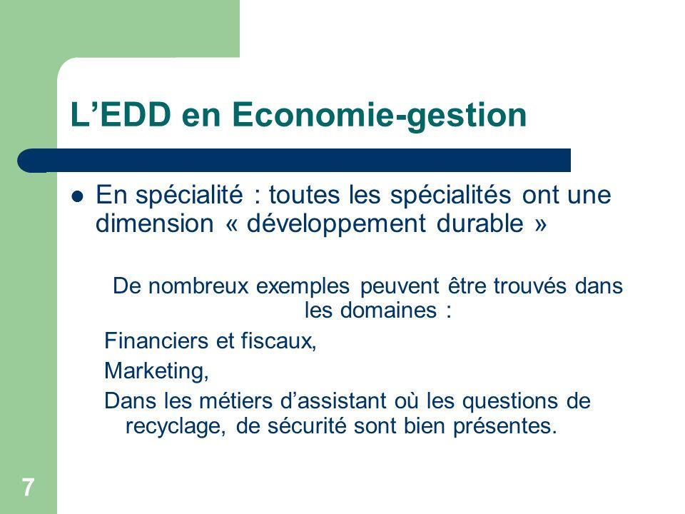 7 LEDD en Economie-gestion En spécialité : toutes les spécialités ont une dimension « développement durable » De nombreux exemples peuvent être trouvé