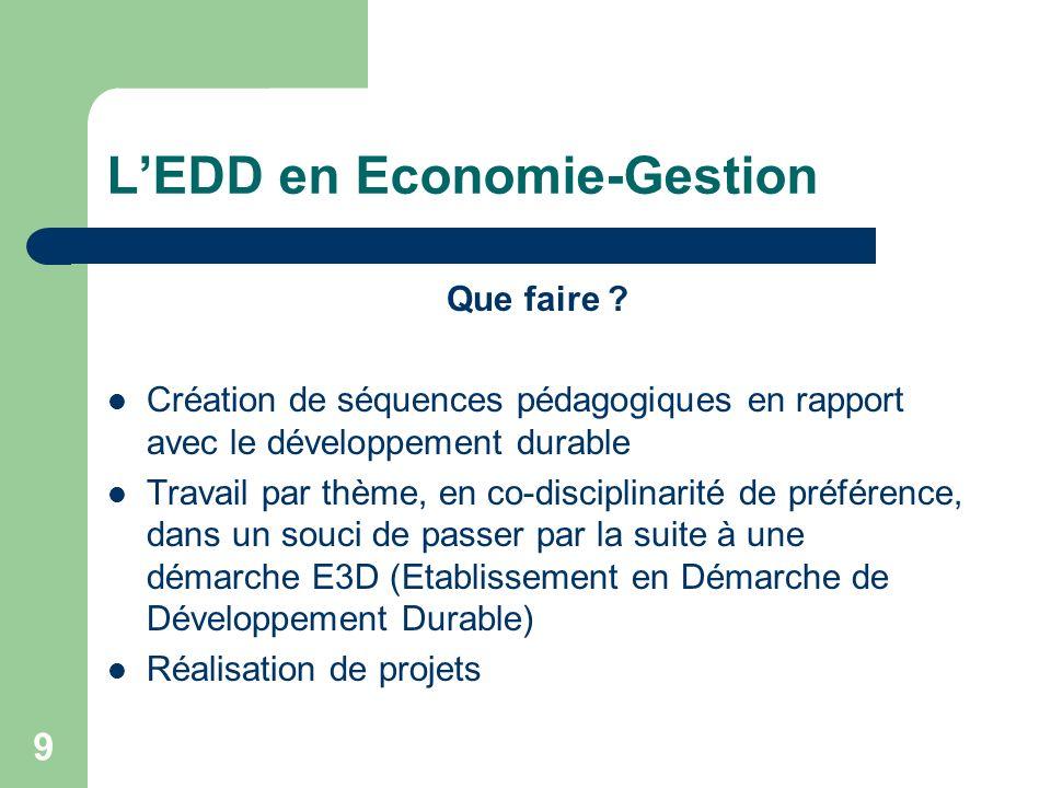 10 LE3D : Etablissement en Démarche de Développement Durable Démarche globale, qui a pour but de proposer : non seulement un projet pédagogique relevant de plusieurs disciplines mais aussi de mettre en œuvre dans létablissement scolaire des actions relevant du développement durable.