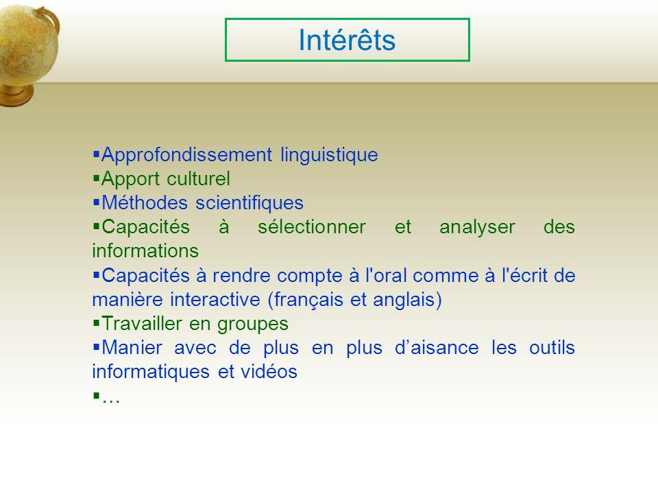 Intérêts Approfondissement linguistique Apport culturel Méthodes scientifiques Capacités à sélectionner et analyser des informations Capacités à rendr