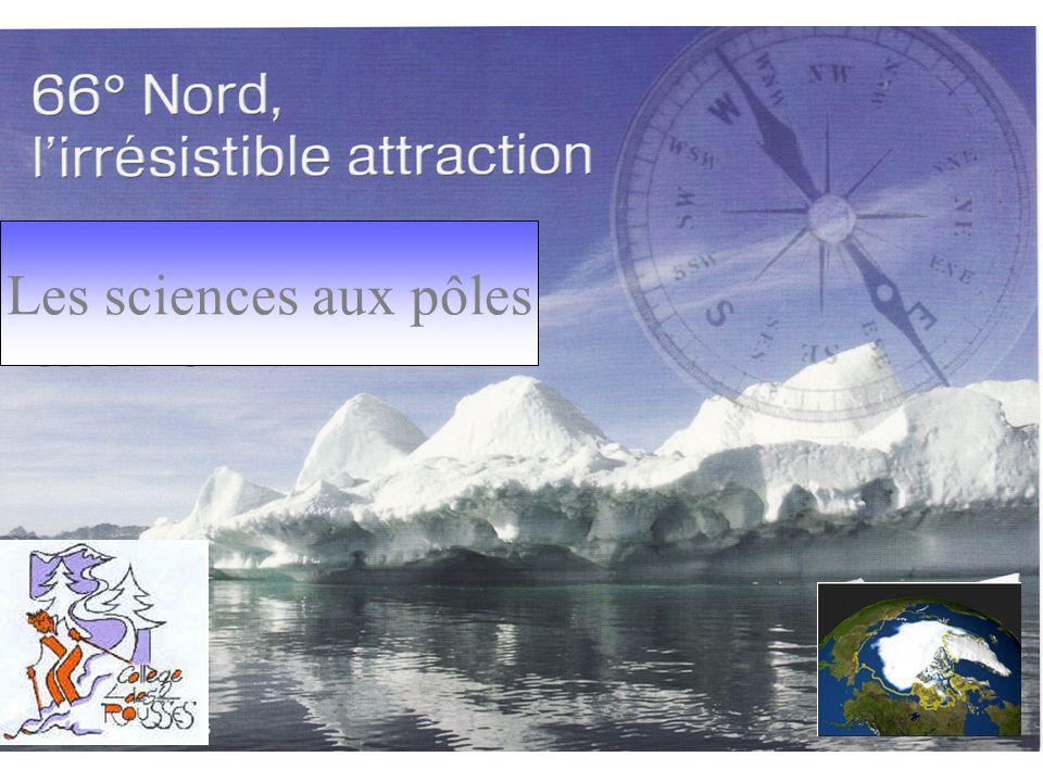 Dans le cadre de latelier scientifique, les élèves du Collège des Rousses vous proposent de parcourir un petit bout de chemin à travers le miroir des pôles.