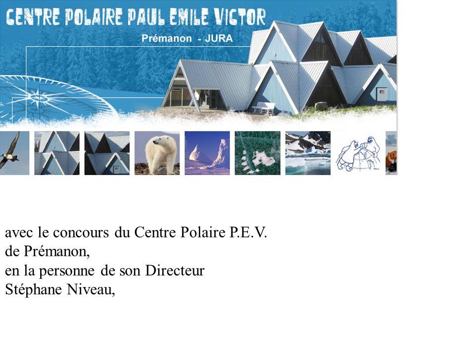 avec le concours du Centre Polaire P.E.V. de Prémanon, en la personne de son Directeur Stéphane Niveau,