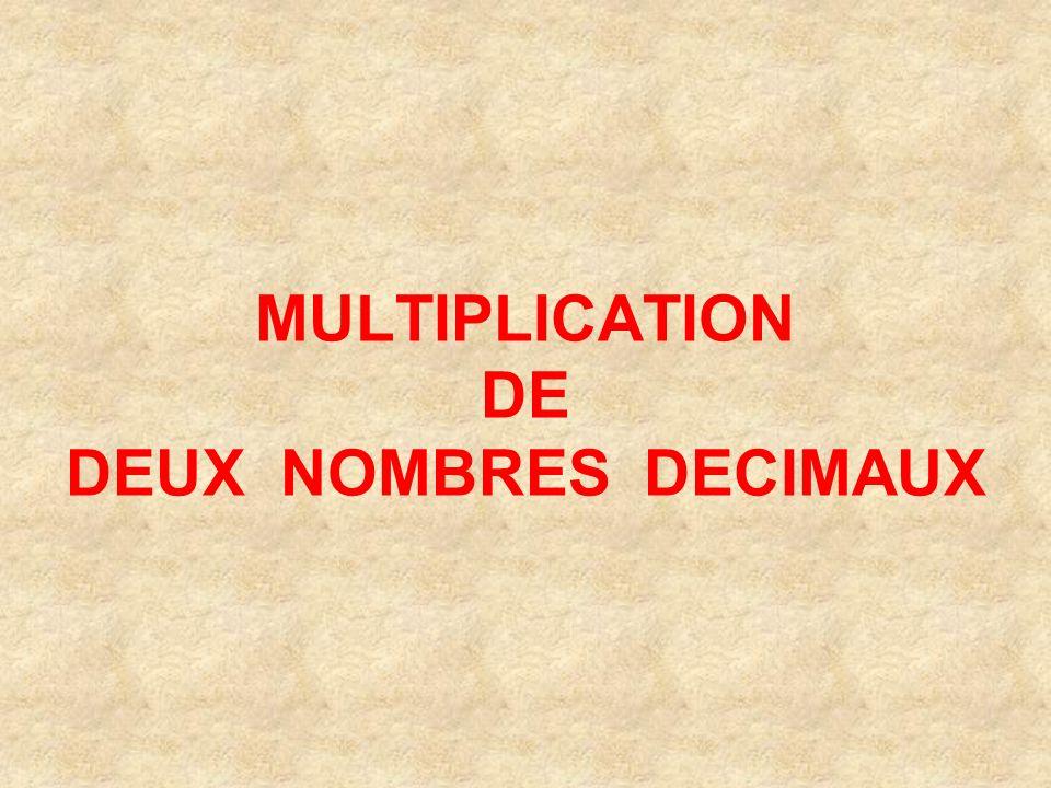 MULTIPLICATION DE DEUX NOMBRES DECIMAUX