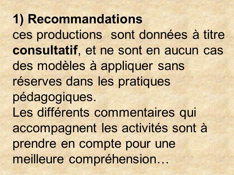 1) Recommandations ces productions sont données à titre consultatif, et ne sont en aucun cas des modèles à appliquer sans réserves dans les pratiques