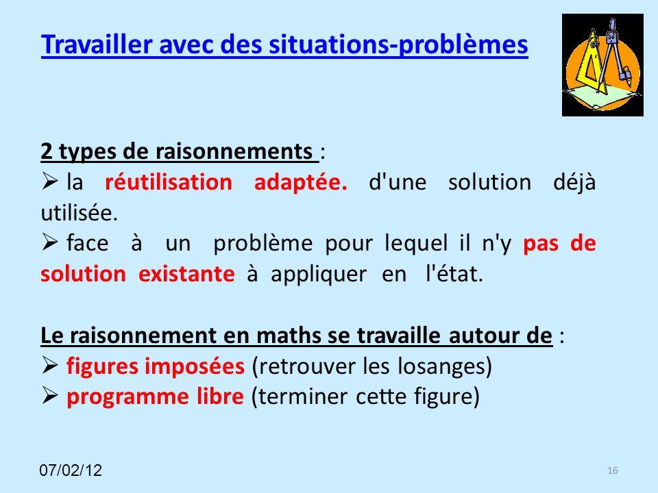 Travailler avec des situations-problèmes 16 2 types de raisonnements : la réutilisation adaptée.
