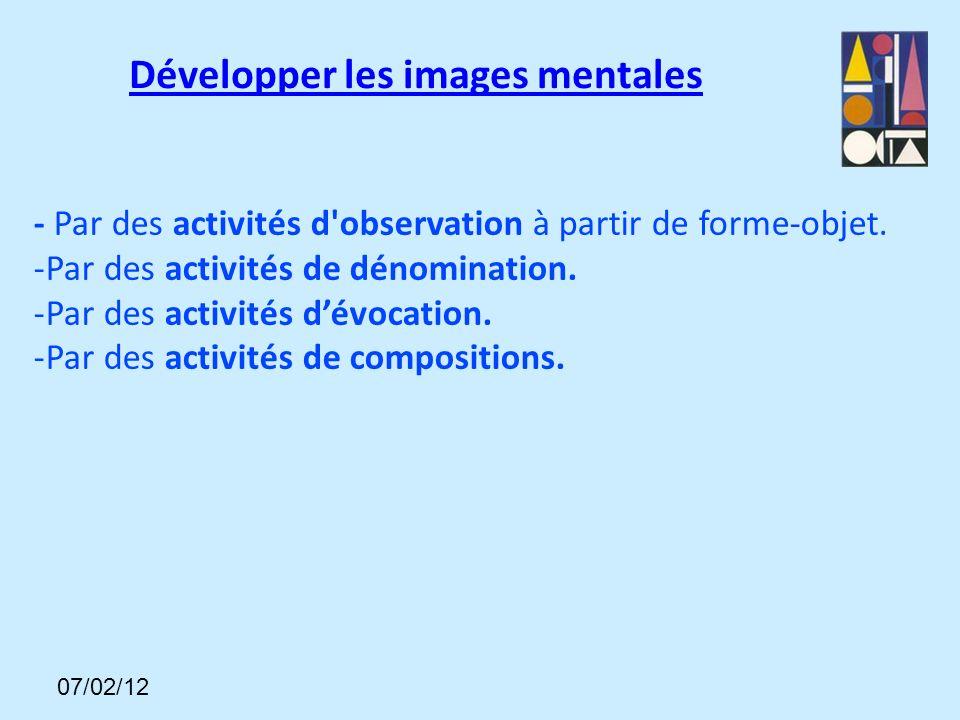 - Par des activités d observation à partir de forme-objet.