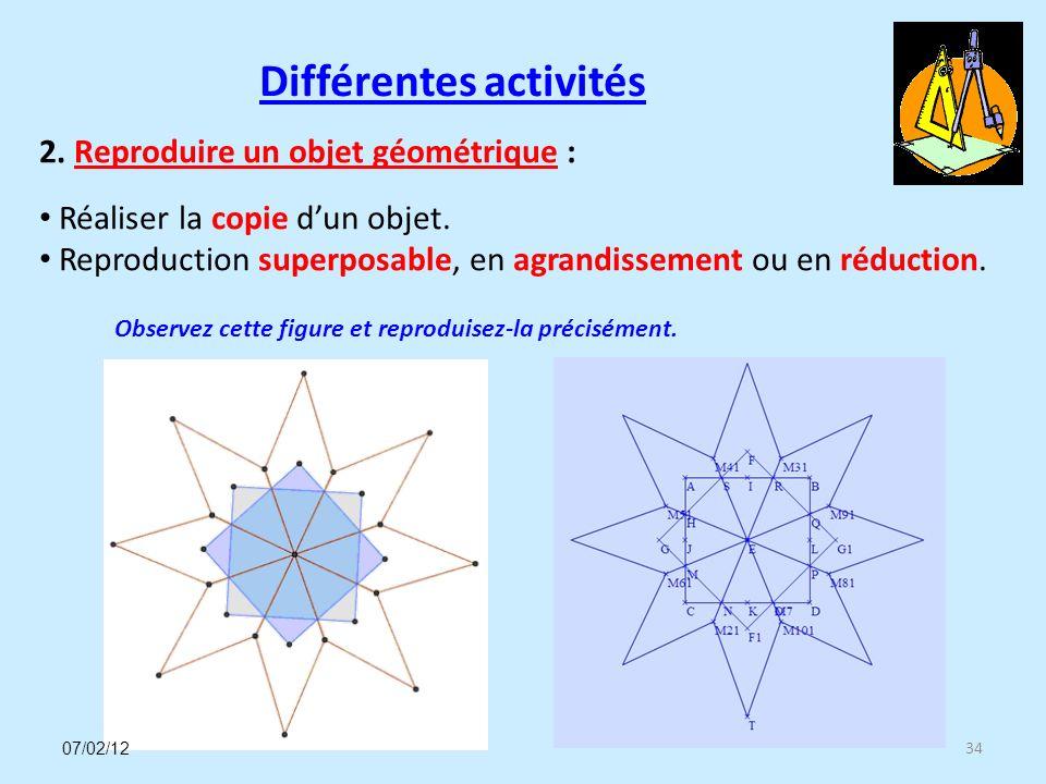 Différentes activités 34 2. Reproduire un objet géométrique : Réaliser la copie dun objet.