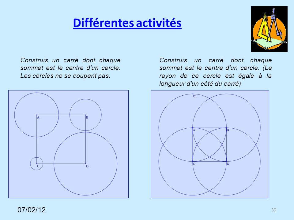 Différentes activités 39 Construis un carré dont chaque sommet est le centre dun cercle.