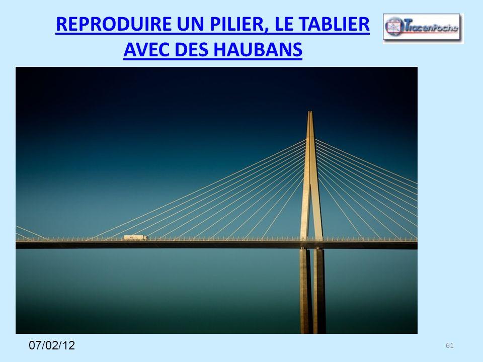 61 REPRODUIRE UN PILIER, LE TABLIER AVEC DES HAUBANS 07/02/12