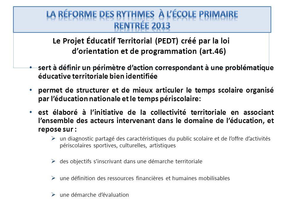 Le Projet Éducatif Territorial (PEDT) créé par la loi dorientation et de programmation (art.46) sert à définir un périmètre daction correspondant à un