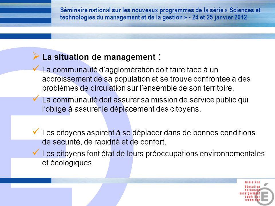 E 10 La situation de management : La communauté dagglomération doit faire face à un accroissement de sa population et se trouve confrontée à des problèmes de circulation sur lensemble de son territoire.
