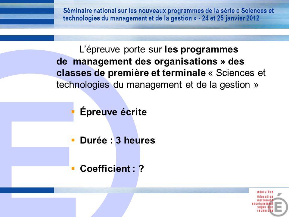 E 3 Lépreuve porte sur les programmes de management des organisations » des classes de première et terminale « Sciences et technologies du management