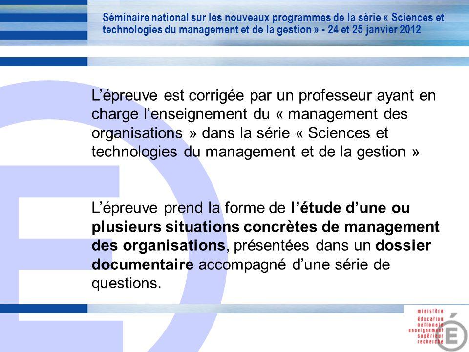 E 4 Lépreuve est corrigée par un professeur ayant en charge lenseignement du « management des organisations » dans la série « Sciences et technologies