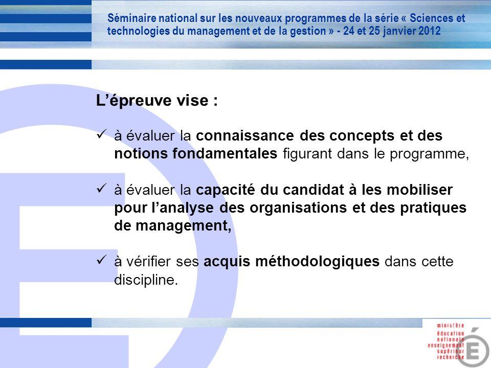E 5 Lépreuve vise : à évaluer la connaissance des concepts et des notions fondamentales figurant dans le programme, à évaluer la capacité du candidat