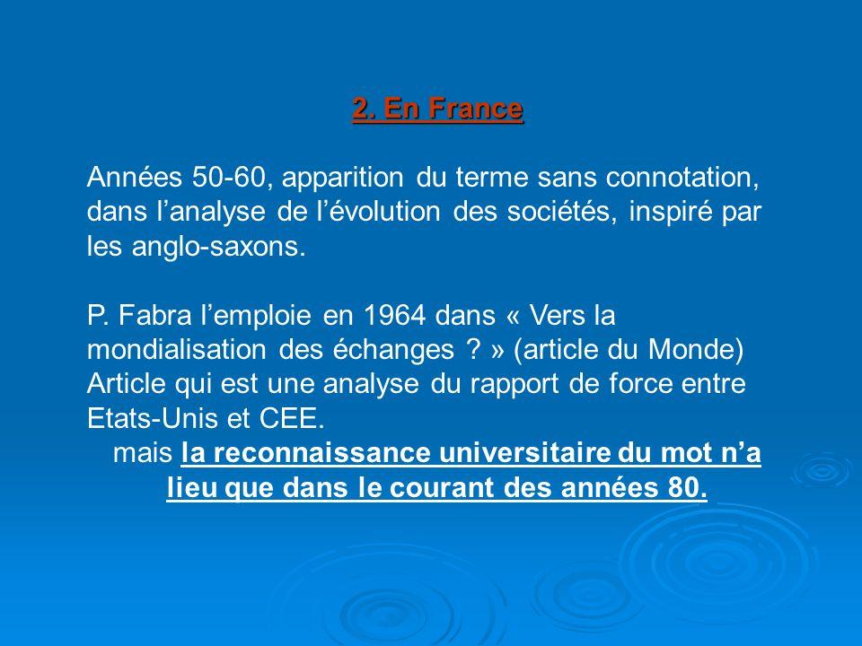 2. En France Années 50-60, apparition du terme sans connotation, dans lanalyse de lévolution des sociétés, inspiré par les anglo-saxons. P. Fabra lemp