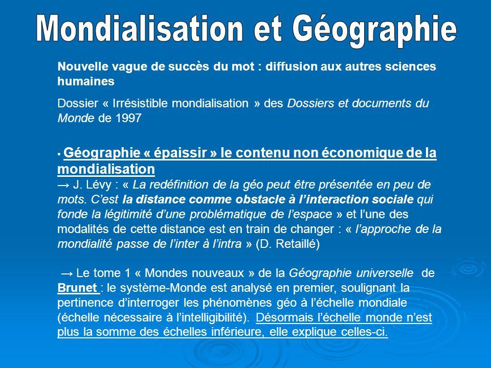 Nouvelle vague de succès du mot : diffusion aux autres sciences humaines Dossier « Irrésistible mondialisation » des Dossiers et documents du Monde de