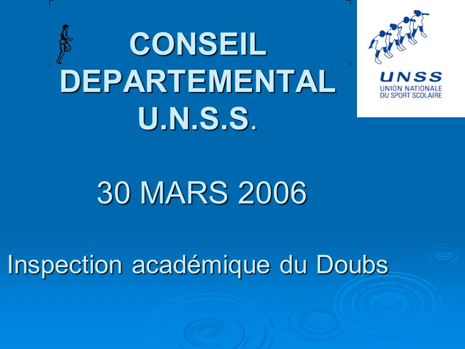 CONSEIL DEPARTEMENTAL U.N.S.S. 30 MARS 2006 Inspection académique du Doubs