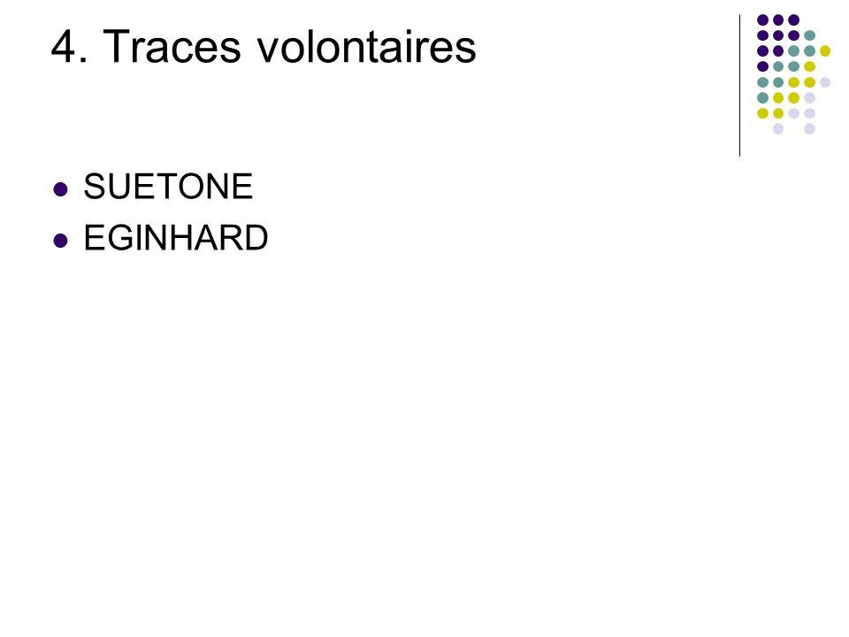 4. Traces volontaires SUETONE EGINHARD