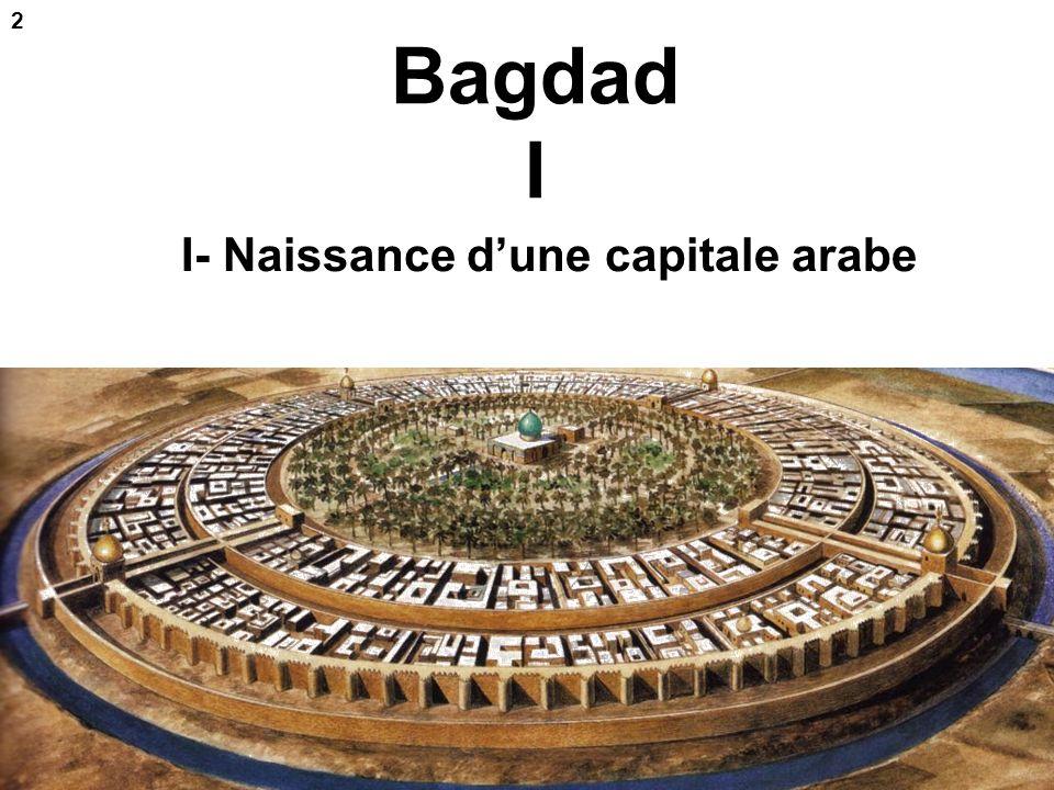 Bagdad I I- Naissance dune capitale arabe 2