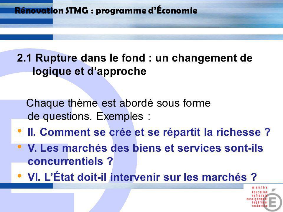 E 13 Rénovation STMG : programme dÉconomie 2.2 Rupture didactique Ces questions doivent amener à une problématisation de lenseignement Visant à fournir des clés pour comprendre les grands débats économiques et sociaux