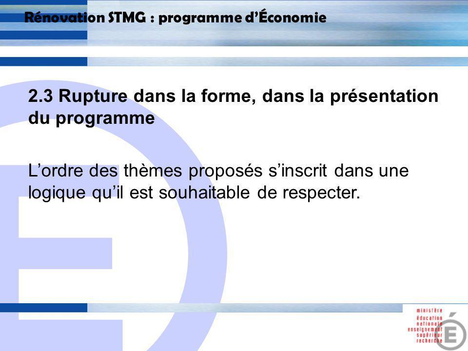 E 20 Rénovation STMG : programme dÉconomie 2.4 Rupture dans la certification.