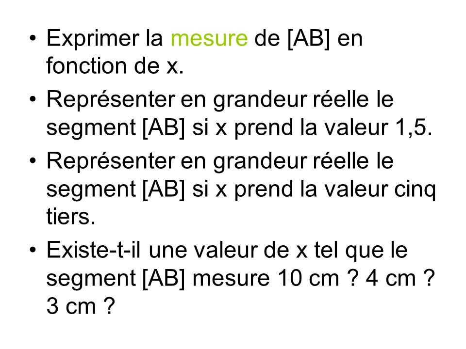 Exprimer la mesure de [AB] en fonction de x.