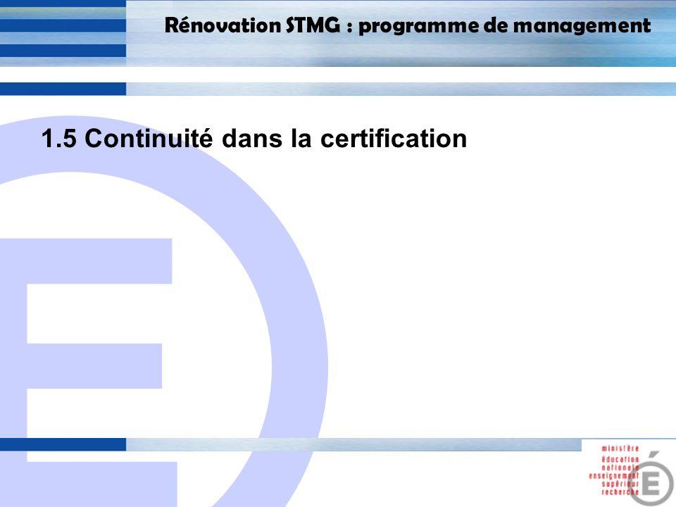 E 11 Rénovation STMG : programme de management 1.5 Continuité dans la certification
