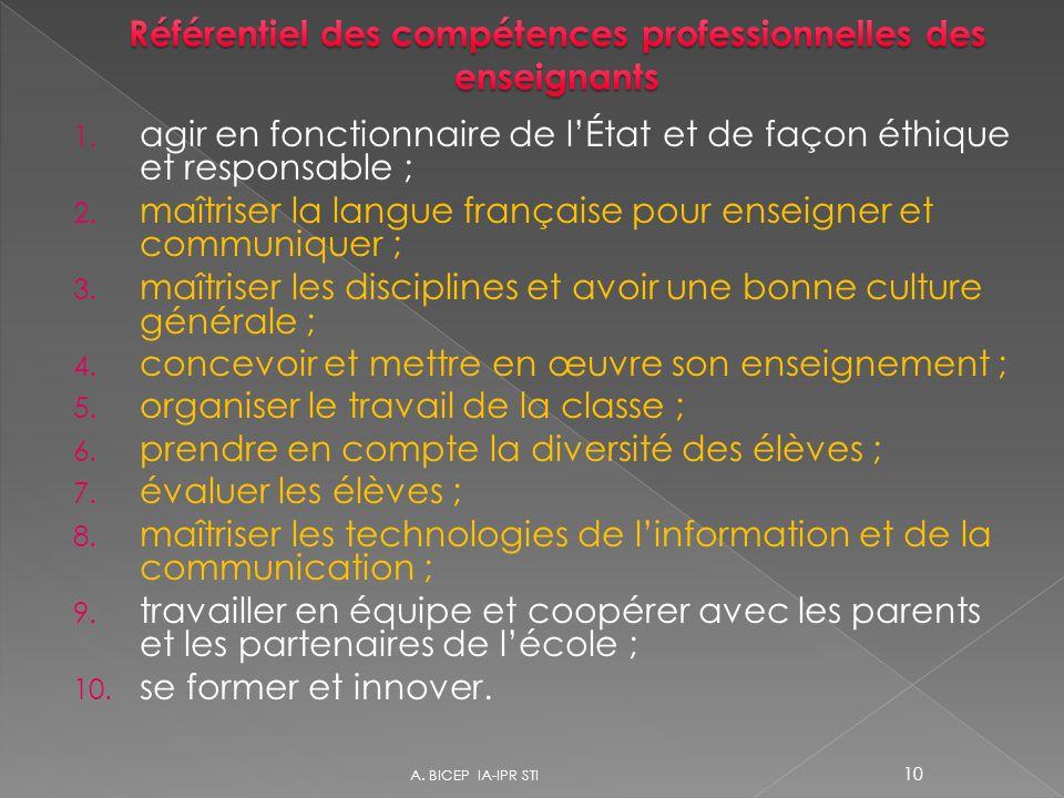 1. agir en fonctionnaire de lÉtat et de façon éthique et responsable ; 2. maîtriser la langue française pour enseigner et communiquer ; 3. maîtriser l