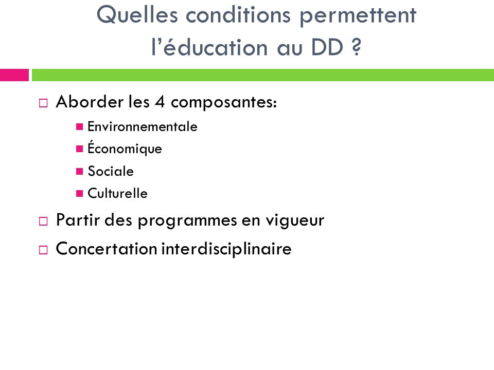 Quelles conditions permettent léducation au DD .