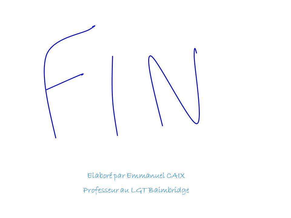 Elaboré par Emmanuel CAIX Professeur au LGT Baimbridge