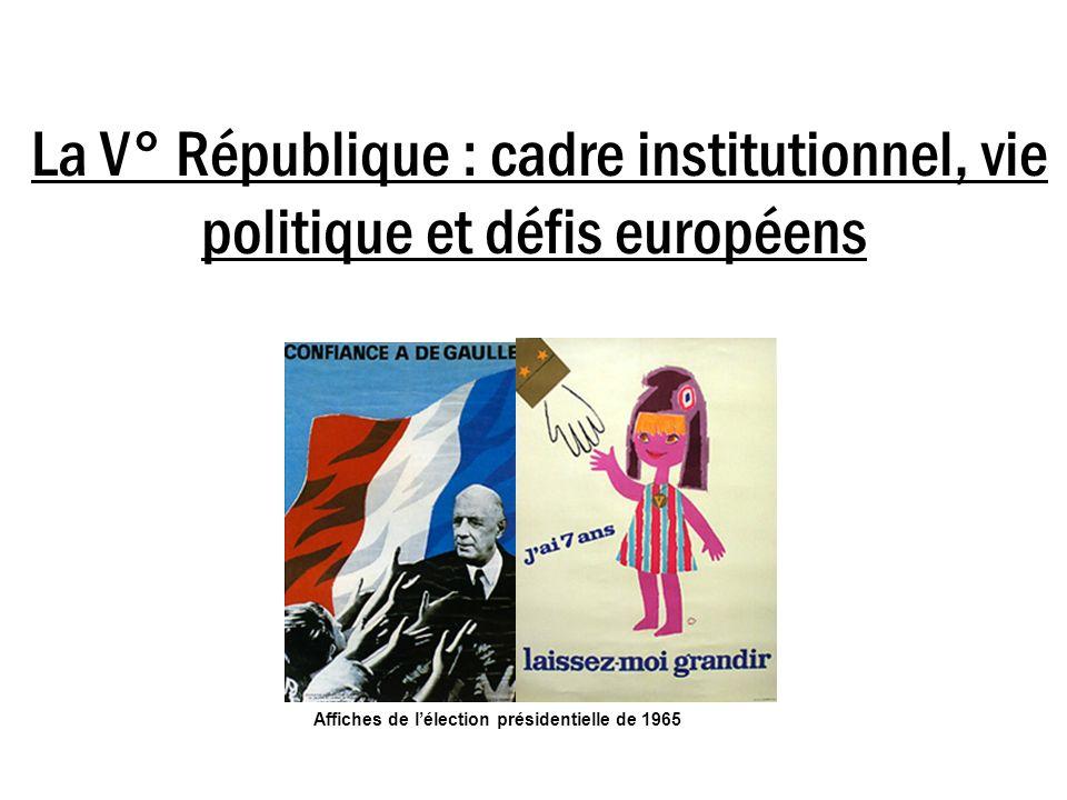La V° République : cadre institutionnel, vie politique et défis européens Affiches de lélection présidentielle de 1965