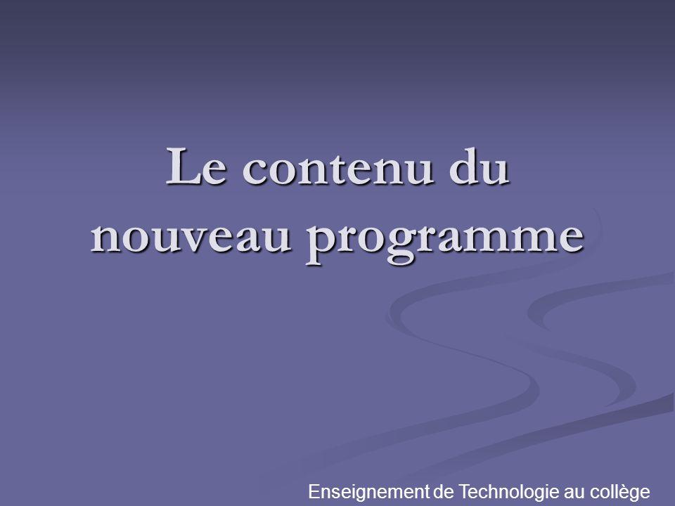 Le contenu du nouveau programme Enseignement de Technologie au collège