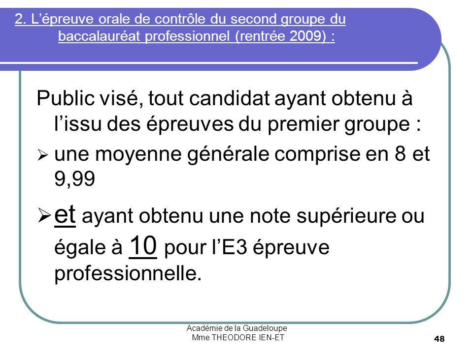 Académie de la Guadeloupe Mme THEODORE IEN-ET 48 2. Lépreuve orale de contrôle du second groupe du baccalauréat professionnel (rentrée 2009) : Public