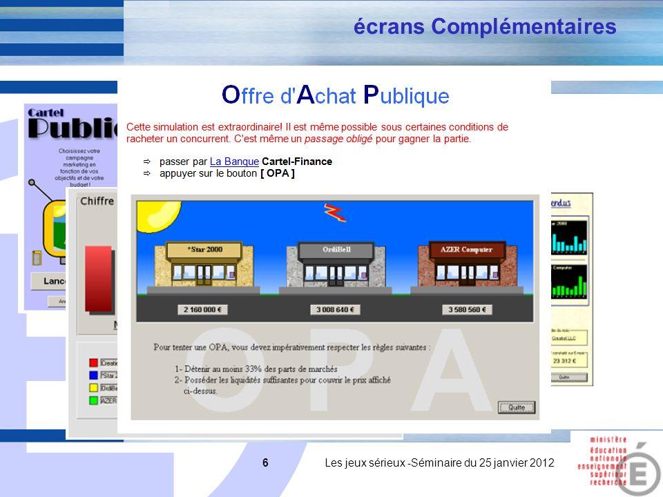 E 6 6 Les jeux sérieux -Séminaire du 25 janvier 2012 écrans Complémentaires