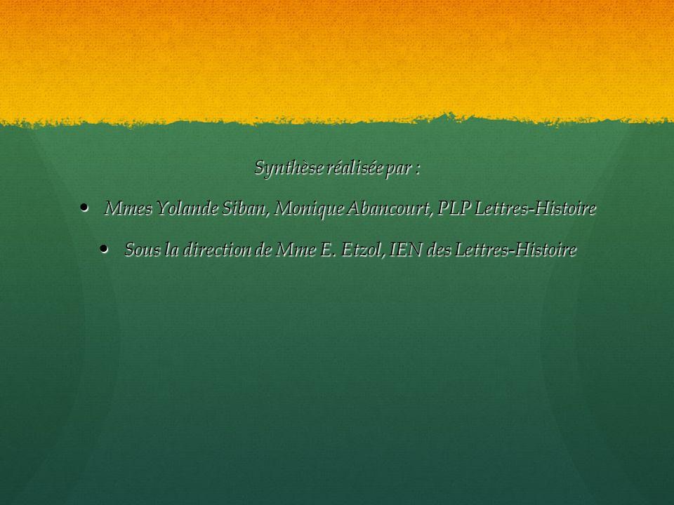 Synthèse réalisée par : Mmes Yolande Siban, Monique Abancourt, PLP Lettres-Histoire Mmes Yolande Siban, Monique Abancourt, PLP Lettres-Histoire Sous l