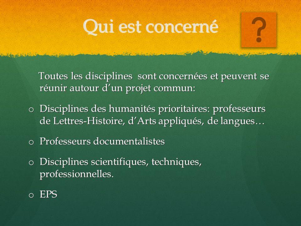 Qui est concerné Toutes les disciplines sont concernées et peuvent se réunir autour dun projet commun: Toutes les disciplines sont concernées et peuve