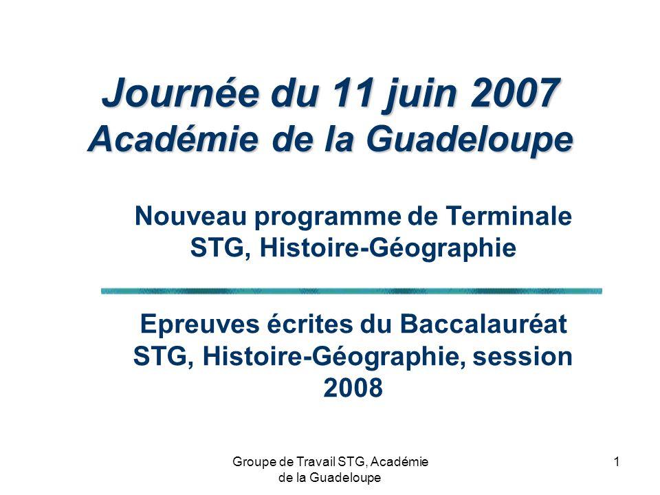 2 Textes de Référence BO N° 36, 5 octobre 2006, Programmes Histoire- Géographie, série STG http://education.gouv.fr/bo/2006/36/MENE0601667A.htm http://education.gouv.fr/bo/2006/36/MENE0601667A.htm Documents daccompagnement (29 pages) http://eduscol.education.fr/DOO12/Hist-Geo-STGT-DOCDAC.pdf http://eduscol.education.fr/DOO12/Hist-Geo-STGT-DOCDAC.pdf Textes des épreuves : Définition de lépreuve dHistoire- Géographie de la série STG, BO n° 4 du 25 janvier 2007 http://education.gouv.fr/bo/2007/4/MENE070077N.htm http://education.gouv.fr/bo/2007/4/MENE070077N.htm Sujet dessai du baccalauréat de la série STG, épreuve dHistoire-Géographie (18 pages) http://eduscol.education.fr/D1167//STGsujets zeroEpreuvesGenerales.htm http://eduscol.education.fr/D1167//STGsujets zeroEpreuvesGenerales.htm