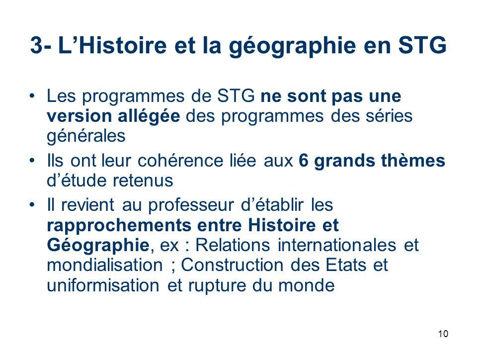 10 3- LHistoire et la géographie en STG Les programmes de STG ne sont pas une version allégée des programmes des séries générales Ils ont leur cohéren