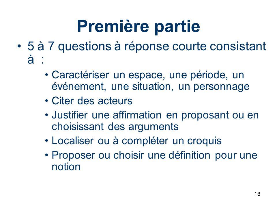 18 Première partie 5 à 7 questions à réponse courte consistant à : Caractériser un espace, une période, un événement, une situation, un personnage Cit