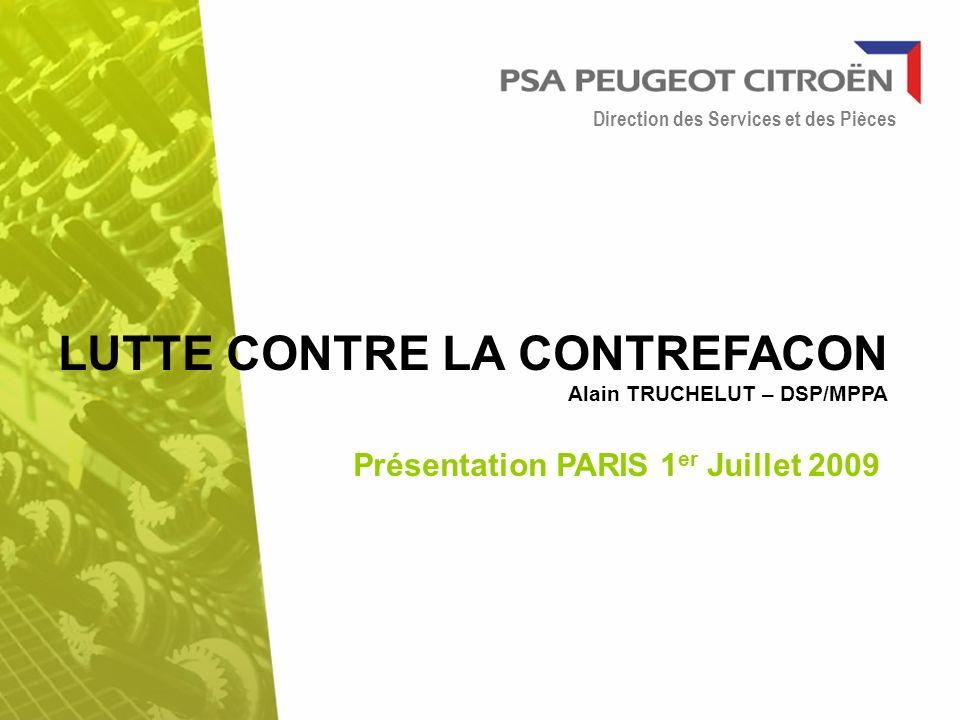 LUTTE CONTRE LA CONTREFACON Alain TRUCHELUT – DSP/MPPA Présentation PARIS 1 er Juillet 2009 Direction des Services et des Pièces
