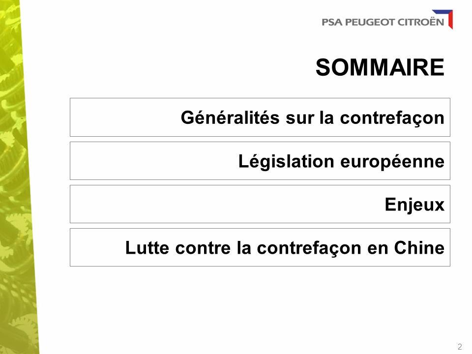 SOMMAIRE Généralités sur la contrefaçon Législation européenne Enjeux Lutte contre la contrefaçon en Chine 2