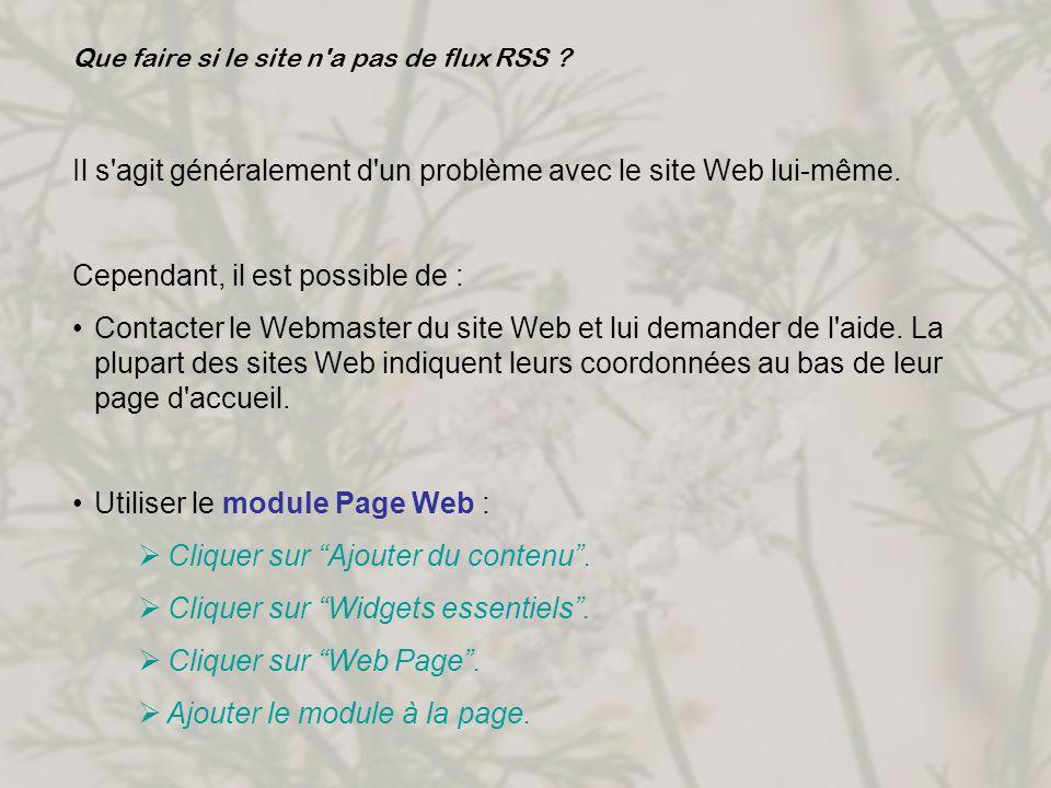 Que faire si le site n'a pas de flux RSS ? Il s'agit généralement d'un problème avec le site Web lui-même. Cependant, il est possible de : Contacter l