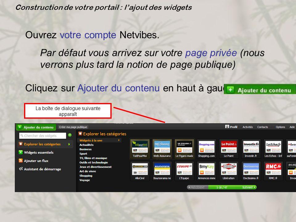 Description du menu « ajouter du contenu » : Explorer les catégories Explorer les catégories : A cet endroit vous pouvez voir et ajouter les widgets populaires sous Widgets à la une.