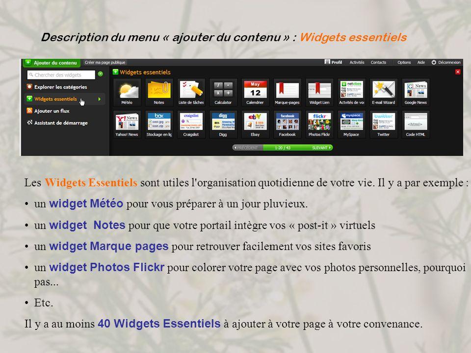 Description du menu « ajouter du contenu » : Widgets essentiels Les Widgets Essentiels sont utiles l'organisation quotidienne de votre vie. Il y a par