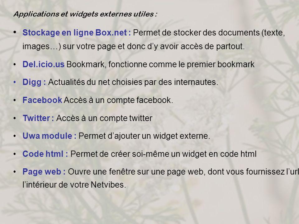 Applications et widgets externes utiles : Stockage en ligne Box.net : Permet de stocker des documents (texte, images…) sur votre page et donc dy avoir