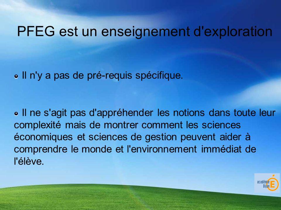 PFEG est un enseignement d exploration Il n y a pas de pré-requis spécifique.