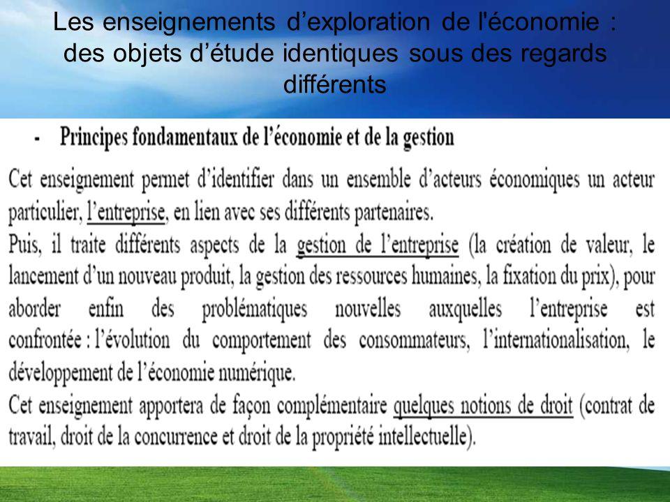 Les enseignements dexploration de l économie : des objets détude identiques sous des regards différents