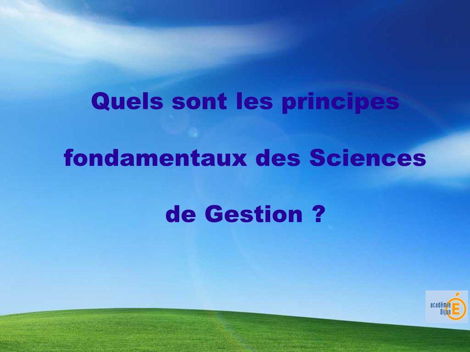 Quels sont les principes fondamentaux des Sciences de Gestion ?
